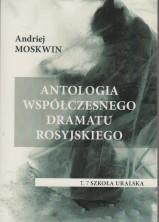 Antologia wspólczesnego dramatu rosyjskiego T. 7 Szkoła uralska