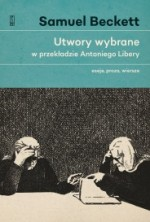 Utwory wybrane w przekładzie Antoniego Libery. tom 2: eseje, proza, wiersze