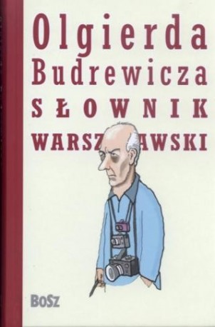 zdjęcie Olgierda Budrewicza słownik warszawski: historia, ludzie, fakty, kultura, legendy, obyczaje