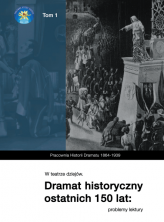 logo W teatrze dziejów. Dramat historyczny ostatnich 150 lat: problemy lektury