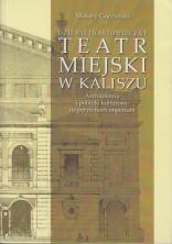 logo Dziewiętnastowieczny Teatr Miejski w Kaliszu. Architektura i polityki kulturowe na peryferiach imperium