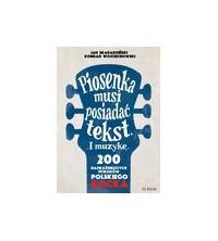 logo Piosenka musi posiadać tekst i muzykę. 200 najważmiejszych utworów polskiego rocka
