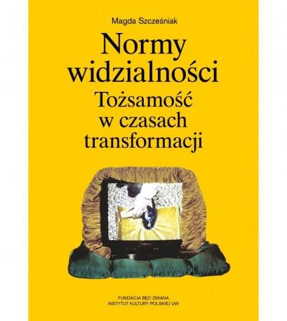 zdjęcie Normy widzialności. Tożsamość  w czasach transformacji