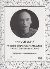logo Hanoch Levin w teorii i praktyce teatralnej - klucze interpretacyjne. Materiały pokonferencyjne