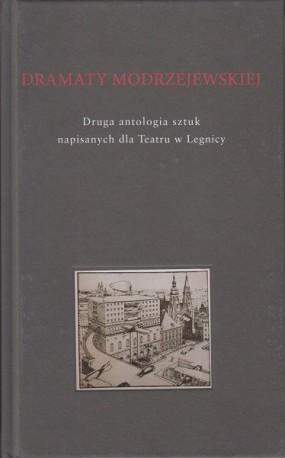 zdjęcie Dramaty Modrzejewskiej 2. Druga antologia sztuk napisanych dla Teatru w Legnicy