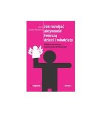logo Jak rozwijać aktywność twórczą dzieci i młodzieży. Drama w nauczaniu, wychowaniu i biblioterapii