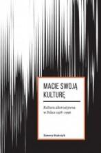 logo Macie swoją kulturę. Kultura alternatywna w Polsce 1978-1996