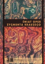 Świat oper Zygmunta Krauzego