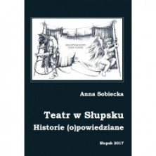 logo Teatr w Słupsku. Historie (o)powiedziane