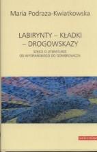 logo Labirynty - kładki - drogowskazy. Szkice o literaturze od Wyspiańskiego do Gombrowicza