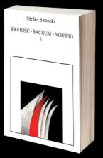 Wartość - Sacrum - Norwid, tom 3. Studia i szkice aksjologicznoliterackie
