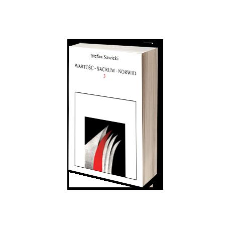 zdjęcie Wartość - Sacrum - Norwid, tom 3. Studia i szkice aksjologicznoliterackie