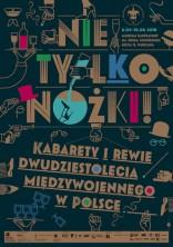logo Nie tylko nóżki! Kabarety i rewie dwudziestolecia międzywojennego w Polsce