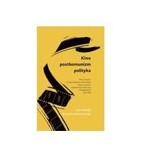 logo Kino - postkomunizm - politya. Film w krajach Europy Środkowo-Wschodniej wobec (...) konsekwencji roku 1989