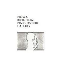 logo Nowa kinofilia: przestrzenie i afekty