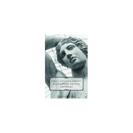 zdjęcie Ideał i antyideał kobiety w literaturze greckiej i rzymskiej