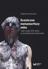 logo Sceniczne metamorfozy mitu. Teatr polski XXI wieku w perspektywie kulturowej
