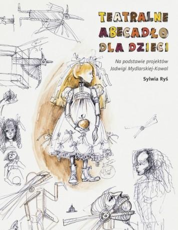 zdjęcie Teatralne abecadło dla dzieci. Na podstawie projektów Jadwigi Mydlarskiej-Kowal