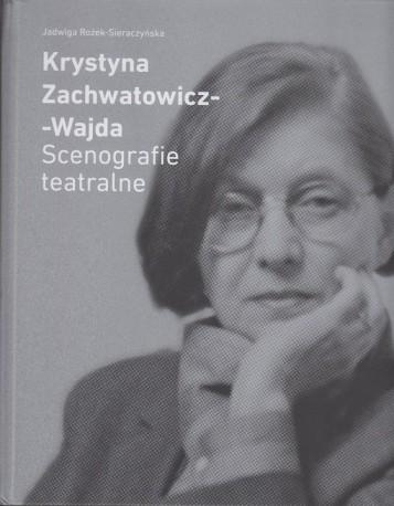 zdjęcie Krystyna Zachwatowicz-Wajda. Scenografie teatralne