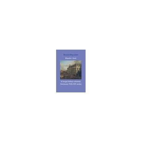 zdjęcie Muzyka i teatr. W kręgu kultury zakonnej Warszawy XVII-XIX wieku