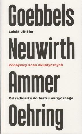 zdjęcie Zdobywcy scen akustycznych. Od radioartu do teatru muzycznego. Goebbels, Neuwirth, Ammer, Oehring