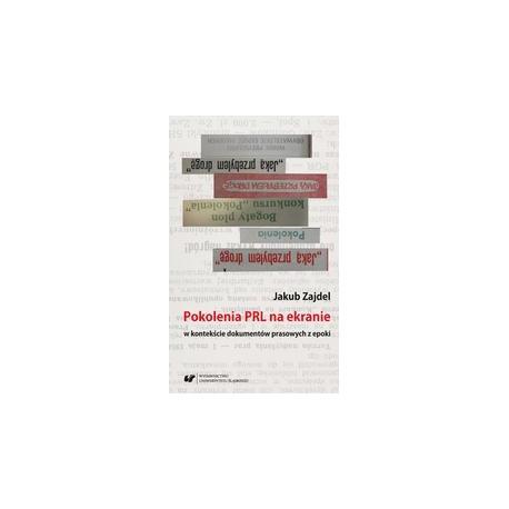zdjęcie Pokolenia PRL na ekranie w kontekście dokumentów prasowych z epoki