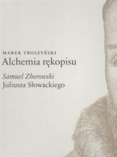 """logo Alchemia rękopisu. """"Samuel Zborowski"""" Juliusza Słowackiego"""