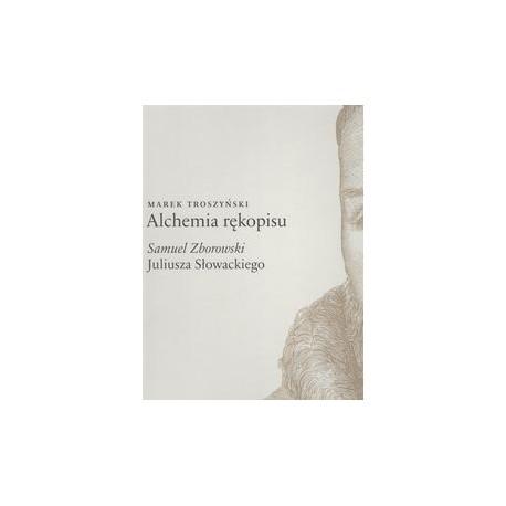 """zdjęcie Alchemia rękopisu. """"Samuel Zborowski"""" Juliusza Słowackiego"""