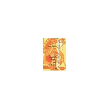 zdjęcie Obraz zwielokrotniony. Reprodukcja fotograficzna i wizualne narracje sztuki awangardowej 1910-1939