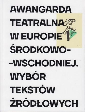 zdjęcie Awangarda teatralna w Europie Środkowo-Wschodniej. Wybór tekstów źródłowych