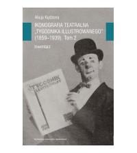 """logo Ikonografia teatralna """"Tygodnika Ilustrowanego"""" (1859-1939). Tom 2. Inwentarz"""