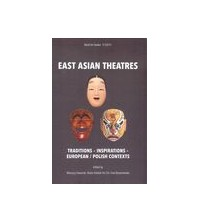 East Asian Theatre. Traditions - Inspirations - European/Polish Contexts