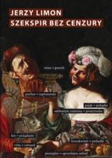 Szekspir bez cenzury. Erotyczne żarty na scenie elżbietańskiej