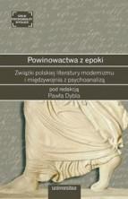 logo Powinowactwa z epoki. Związki polskiej literatury modernizmu i międzywojnia z psychoanalizą
