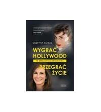 logo Wygrać Hollywood, przegrać życie. 14 wersji życia gwiazd kina