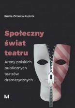 logo Społeczny świat teatru. Areny polskich publicznych teatrów dramatycznych
