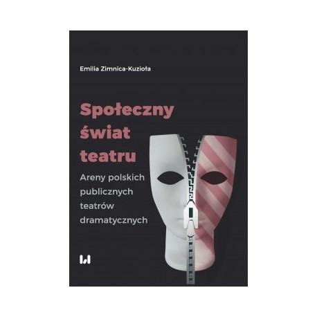 zdjęcie Społeczny świat teatru. Areny polskich publicznych teatrów dramatycznych