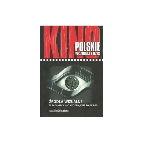 zdjęcie Kino polskie wczoraj i dziś. Źródła wizualne w badaniach nad historią kina polskiego