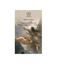 logo Wagnerowska mozaika. Wagner i wagneryzm w kulturze