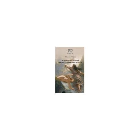 zdjęcie Wagnerowska mozaika. Wagner i wagneryzm w kulturze