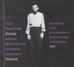 """""""Dziady"""" Dejmka. Dźwiękowy zapis przedstawienia premierowego 25 listopada 1967"""