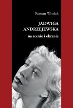 logo Jadwiga Andrzejewska na scenie i ekranie