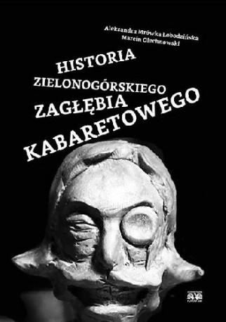 zdjęcie Historia Zielonogórskiego Zagłębia Kabaretowego