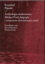 logo Archeologia modernizmu. Michael Fried, fotografia i nowoczesne doświadczenie sztuki