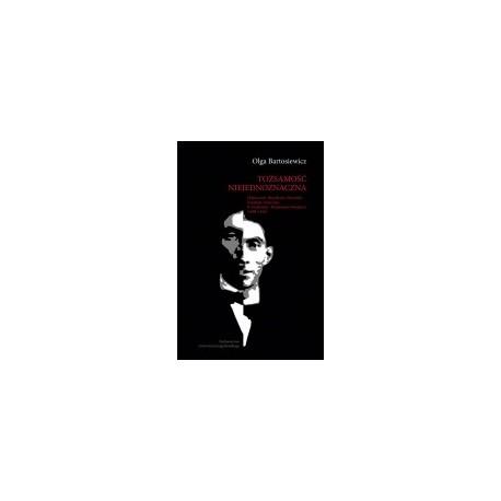zdjęcie Tożsamość niejednoznaczna. Historyczne, filozoficzne o literackie konteksty twórczości B. Fundoianu/Benjamine'a Fondane'a