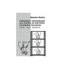 logo Programy animowane dla dzieci w historii Telewizji Polskiej. Znak, styl, dyskurs