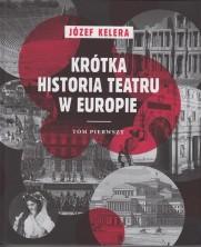 logo Krótka historia teatru w Europie. Tom pierwszy