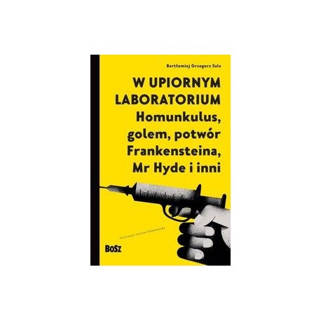 zdjęcie W upiornym labratorium. Homunkulus, golem, potwór Frankensteina, Mr Hyde i inni