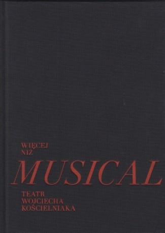 zdjęcie Więcej niż musical. Teatr Wojciecha Kościelniaka