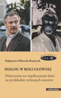 logo Dialog w roli głównej (Polszczyzna we współczesnym kinie na przykładzie wybranych autorów)